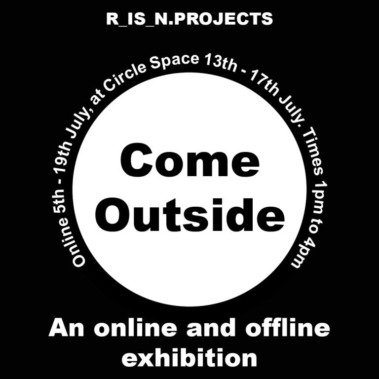 MA Curation exhibition by Roisin Delaney, marketing poster for the 'Come Outside' exhibition, white circle in the centre with text inside and surrounding the circle detailing the exhibition.